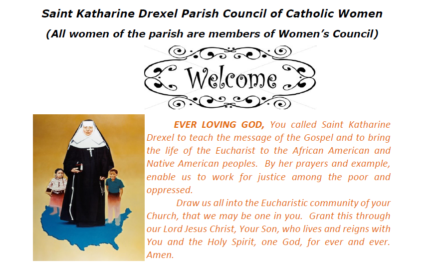 Welcome to the Saint Katherine Drexel Parish Council of Catholic Women