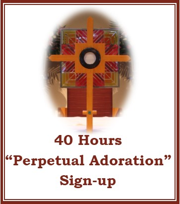 40 Hours Perpetual Adoration: Sign-up Here!