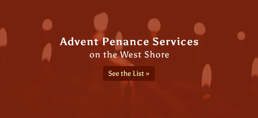 Advent Penance Services on the West Shore
