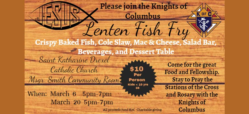 Lenten Fish Fry - March 6 and March 20, 2020