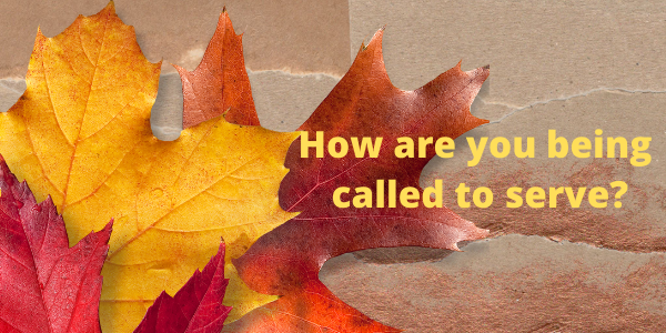 How are you being called to serve_