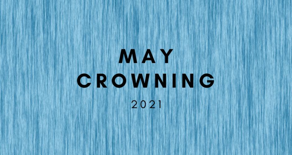 May Crowning 2021